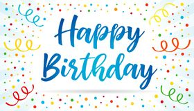 Happy birthday blue lettering text on colorful confetti and ribbons. Happy Birthday calligraphy vector design for greeting cards and banner with confetti and Royalty Free Stock Image