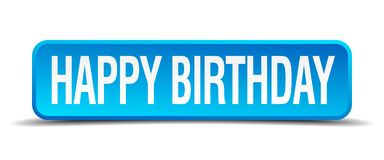 Happy birthday button. Happy birthday square 3d realistic isolated web button. happy birthday vector illustration