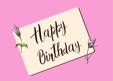 Happy Birthday calligraphy letters with buds of roses. Bright postcard. Festive typography  design for greeting cards.  Royalty Free Stock Photo