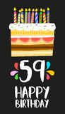 Happy Birthday card 59 fifty nine year cake. Happy birthday number 59, greeting card for fifty nine years in fun art style with cake and candles. Anniversary Stock Photography