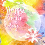 Happy birthday card with handwritten text and flower. Bright watercolor background Royalty Free Stock Photos