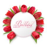 Happy birthday card with red tulips. Red Tulips under a white round banner and red calligraphic text Happy Birthday. Vector Photo realistic delicate flower Stock Photos