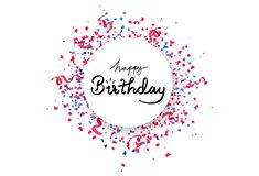 Happy birthday circle banner frame with confetti falling, paper and ribbons scatter explosion, calligraphy celebration event party stock illustration