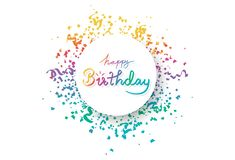 Happy birthday, circle banner frame with multicolor confetti, decoration paper and ribbons explosion, calligraphy celebration royalty free illustration