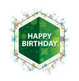 Happy Birthday floral plants pattern green hexagon button. Happy Birthday Isolated on floral plants pattern green hexagon button royalty free illustration