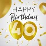 Happy birthday 40 forty year gold balloon card. Happy Birthday 40 forty years, luxury design with gold balloon number and golden confetti decoration. Ideal for stock illustration