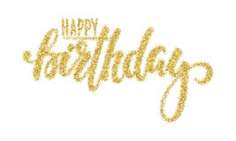 Happy birthday. Gold sparkles glitter effect, Hand drawn calligraphy and brush pen lettering. design for holiday greeting card and stock illustration