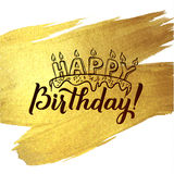 Happy Birthday Greeting Card. Gold Calligraphic Poster with Candles and Cake. Greeting card for birthday. On golden watercolor vector background Stock Images