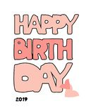 Happy Birthday hand drawn inscription. Vector pink doodle calligraphy greeting card with hearts. Cartoon funny bold letters stock illustration