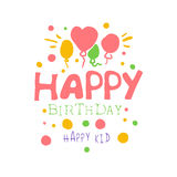 Happy Birthday happy kid promo sign. Childrens party colorful hand drawn vector Illustration Royalty Free Stock Image