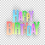 Happy birthday inscription. Multicolored paper letters on a transparent background. Festive graphic element. Vector illustration. EPS 10 Stock Photos