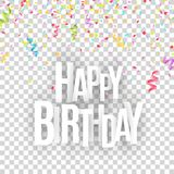 Happy birthday inscription. White paper letters on a transparent background. Explosion of multicolored confetti. Festive graphic e. Lement. Vector illustration Stock Photos