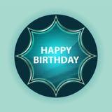 Happy Birthday magical glassy sunburst blue button sky blue background. Happy Birthday Isolated on magical glassy sunburst blue button sky blue background vector illustration