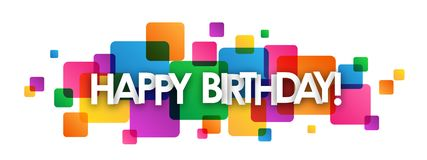 HAPPY BIRTHDAY! colorful overlapping squares banner. HAPPY BIRTHDAY! overlapping letters banner on colorful semi-transparent squares. Vector vector illustration