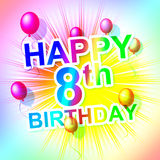Happy Birthday Represents Eight Congratulating And Celebration Royalty Free Stock Images