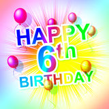 Happy Birthday Represents Sixth Congratulation And Joy Stock Images