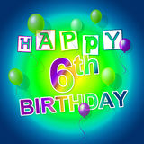Happy Birthday Shows Six Cheerful And Parties Royalty Free Stock Images