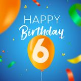 Happy birthday 6 six year balloon party card. Happy Birthday 6 six years fun design with balloon number and colorful confetti decoration. Ideal for party stock illustration