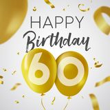 Happy birthday 60 sixty year gold balloon card. Happy Birthday 60 sixty years, luxury design with gold balloon number and golden confetti decoration. Ideal for Royalty Free Stock Image
