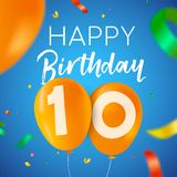 Happy birthday 10 ten year balloon party card. Happy Birthday 10 ten years fun design with balloon number and colorful confetti decoration. Ideal for party Stock Image
