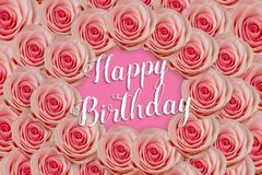Happy Birthday text in design with lots of pink roses for greeting cards Stock Image