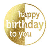 Happy birthday to you. In bright gold Royalty Free Stock Photo