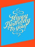 Happy Birthday to you! Calligraphic retro Birthday Card. Vector illustration. Royalty Free Stock Image