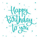Happy Birthday to you. Calligraphy Royalty Free Stock Image