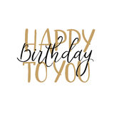 Happy birthday to you. Hand lettering greeting card, modern calligraphy royalty free illustration