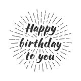 Happy birthday to you. Lettering for greeting card Royalty Free Stock Photos