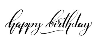 Happy Birthday words. Hand drawn creative calligraphy and brush pen lettering, design for holiday greeting cards and. Invitations stock illustration