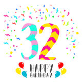 Happy Birthday for 32 year party invitation card. Happy birthday number 32, greeting card for thirty two year in fun art style with party confetti. Anniversary Stock Photos