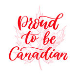 Happy Canada day vector card. Proud to be canadain. Handwritten lettering with maple. Calligraphy sticker. Great for banner, poster, sale, card Royalty Free Stock Photography