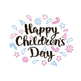 Happy Childrens Day lettering. Children s day inscription on white background. Happy Childrens Day title hand lettering with decorative elements for cards Royalty Free Stock Image