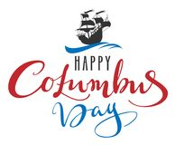 Happy Columbus Day. Lettering text for greeting card. Sailboat caravel floats on waves. Isolated on white vector illustration Royalty Free Stock Image