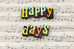 Happy days here again day enjoy life love music letterpress type stock images