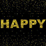 Happy Design with Confetti Background and Gold Sparks. Happy Design with Confetti Background and Gold Sparks and Stars for Christmas Holidays and celebration Stock Images