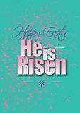 Happy Easter He is Risen type treatment. Graphic composition of Happy Easter Holiday message against pastel background and pink grunge pattern. Art is suitable Stock Photo