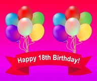 Happy Eighteenth Birthday Meaning 18th Party Celebration 3d Illu. Happy Eighteenth Birthday Balloons Meaning 18th Party Celebration 3d Illustration stock illustration