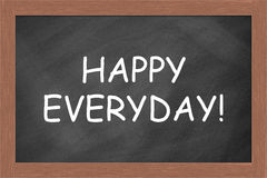Happy Everyday. Positive concept Happy Everyday on a blackboard Stock Photography
