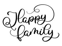 Happy family text on white background. Hand drawn Calligraphy lettering Vector illustration EPS10 Royalty Free Stock Image