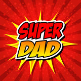 Happy Father Day Super Hero Dad. Super Dad Comic Speech Bubble, Cartoon. art and illustration vector file Royalty Free Stock Image