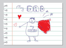 Happy Fathers Day, Dad is my hero doodle card. Happy Fathers Day doodle vector card. My Dad is my hero. Daddy hand drawn by a kid in a hero costume on a lined Stock Photos
