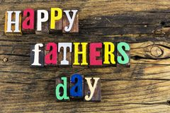 Happy fathers day love letterpress. Happy fathers day letterpress type letters sign message motivation greeting love family friendship color celebration stock photo