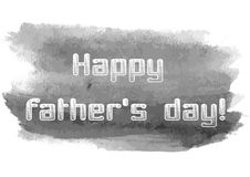Happy Fathers Day text with watercolor grungy blot. Greyscale minimalistic design elements for card. Vector EPS10. Royalty Free Stock Photos