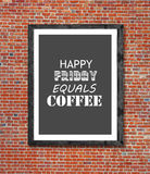 Happy friday equals coffee written in picture frame Royalty Free Stock Image