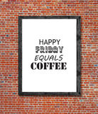 Happy friday equals coffee written in picture frame Royalty Free Stock Photo