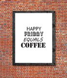 Happy friday equals coffee written in picture frame. Close royalty free stock photo