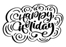 Happy Holiday vector Calligraphic Lettering text for design greeting cards.. Holiday Greeting Gift Poster. Calligraphy modern Font Royalty Free Stock Images