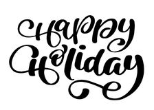 Happy Holiday vector Calligraphic Lettering text for design greeting cards. Holiday Greeting Gift Poster. Calligraphy. Modern Font Royalty Free Stock Photography